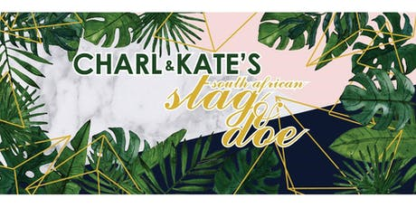 Charl and Kate's Stag and Doe tickets