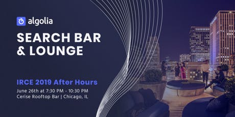Algolia Search Bar & Lounge - IRCE '19 Happy Hour  tickets