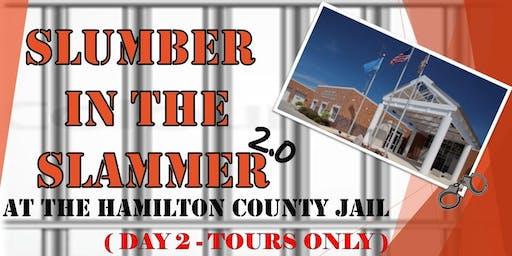 Slumber in the Slammer 2.0 (DAY 2 - TOURS ONLY)
