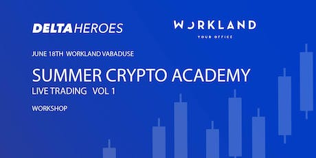 Summer Crypto Academy: Live trading - Vol. 1 tickets