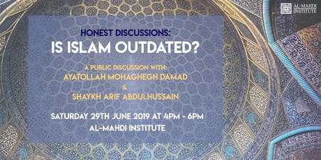 Honest Discussions: Is Islam Outdated? tickets