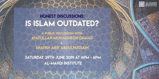 Honest Discussions: Is Islam Outdated?