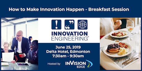 Innovation Engineering Breakfast Session - Hosted by inVision Edge  tickets