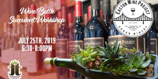 Wine Bottle Succulent Workshop at Easton Wine Project