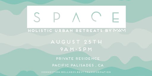 SPACE: A Holistic Urban 1 Day Retreat, 7th Edition