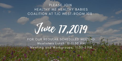 Healthy Me Healthy Babies Monthly Meeting- June