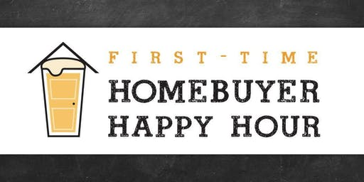 First Time Homebuyer Happy Hour