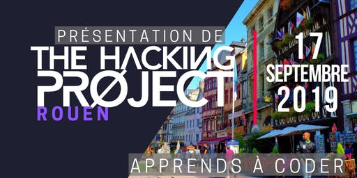 The Hacking Project Rouen automne 2019 (présentation gratuite)