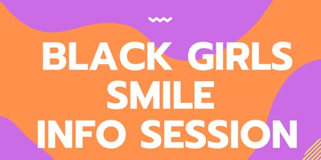 Black Girls Smile Information Session tickets