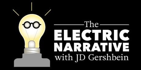 THE ELECTRIC NARRATIVE with JD GERSHBEIN - Webcast Kickoff  tickets
