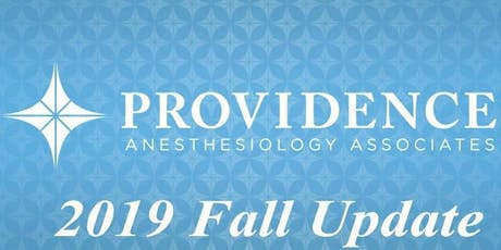 Providence Anesthesiology Associates, PA  2019 Annual Update tickets