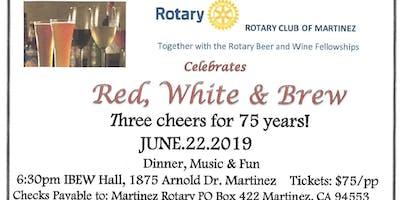 Red,White and Brew, Martinez Rotary Celebrates 75 Years