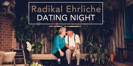 Radikal Ehrliche DATING NIGHT. Tickets