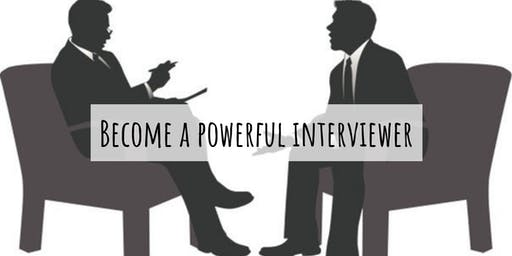 Become A Powerful Interviewer