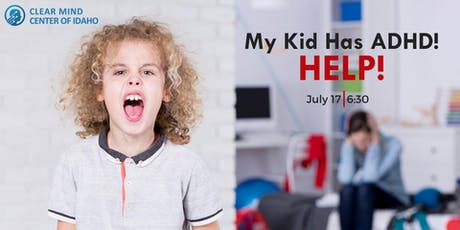 My Kid has ADHD - HELP! tickets