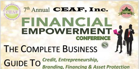 The 7th Annual CEAF, Inc. Financial Empowerment Conference tickets