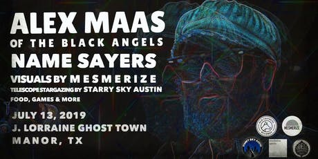 Alex Maas & Name Sayers at the J. Lorraine Ghost Town, with visuals by Mesmerize tickets