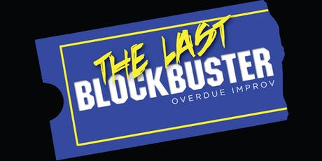 The Last Blockbuster Improv tickets