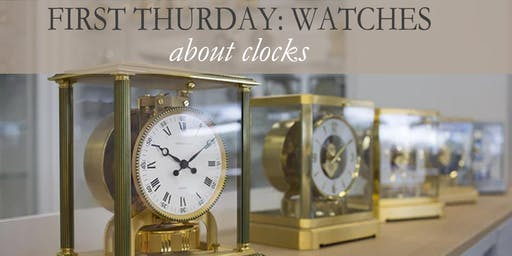 First Thursday: About Clocks