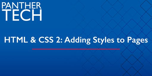 HTML & CSS 2:  Adding Style to Pages - Atlanta - Classroom South - Room 403/405