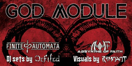 Defiled presents GOD MODULE/Finite Automata/Absynthe of Faith tickets