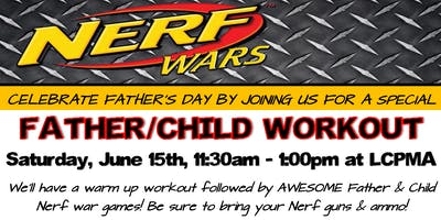 Father & Child Nerf Workout at LCPMA