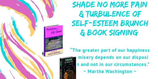Shade No More Pain & Turbulence of Self-Esteem Brunch & Book Signing