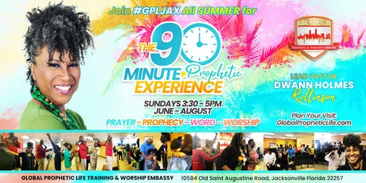 THE 90 MINUTE PROPHETIC EXPERIENCE