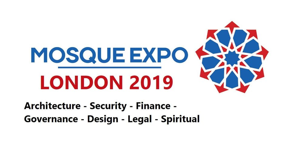 Mosque Expo London 2019 - 7th September www mosqueexpo com