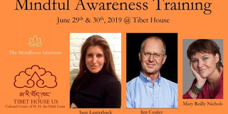 "SERIES (June 29th & 30th) - ""Mindful Awareness Training"" with Jane Lauterback, Mary Reilly Nichols, and Jim Conley tickets"