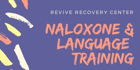 Naloxone, Harm Reduction & Language Training