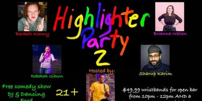 Highlighter Party and Comedy Show!
