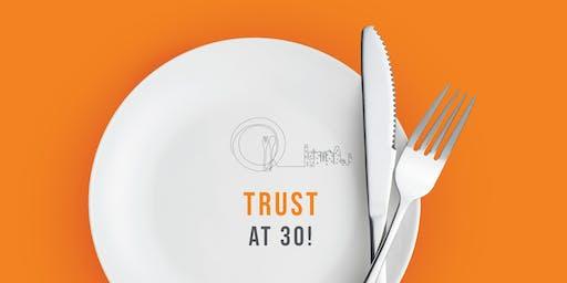 Trust at 30!