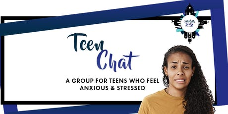 Teen Chat | A Group for Teens Who Feel Anxious & Stressed tickets