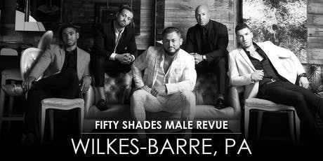 Fifty Shades Male Revue Wilkes-Barre tickets