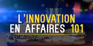 Annulé! L'innovation en affaires 101. Comment innover...