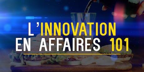 L'innovation en affaires 101. Comment innover avec n'importe quel produit ou service! billets