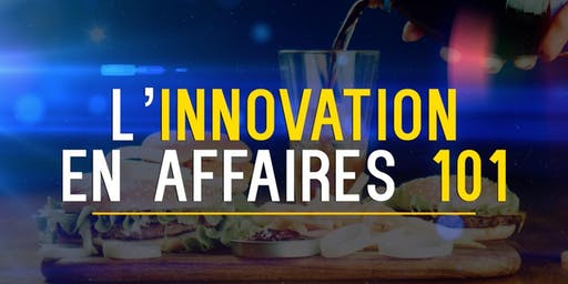 Annulé! L'innovation en affaires 101. Comment innover avec n'importe quel produit ou service!