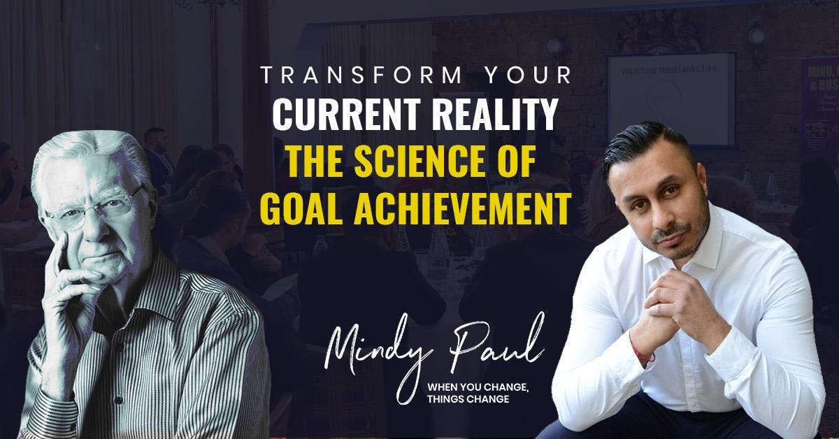 Exclusive: How to Achieve Your Goals & Transform Your Reality | London