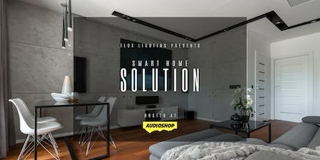 """Smart Home Solution"" by Flux Lighting & Audioshop  tickets"