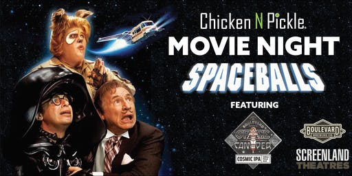 Chicken N Pickle Movie Night- Spaceballs