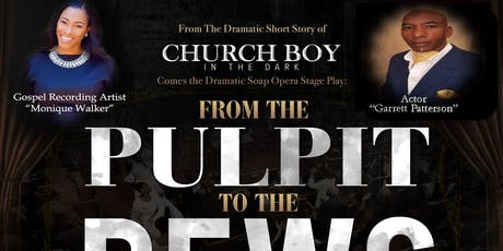 From The Pulpit, To The Pews - A Dramatic Soap Opers Stage Play (June 16th) tickets
