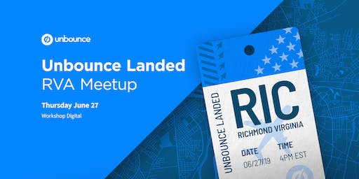 Unbounce Landed: RVA Meetup
