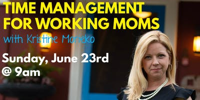 Time Management for Working Moms with Kristine Morieko (Mayoral Candidate)