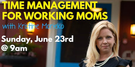 Time Management for Working Moms with Kristine Morieko (Mayoral Candidate) tickets