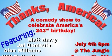 Thanks America! A Comedy Show to Celebrate America's 243rd Birthday tickets