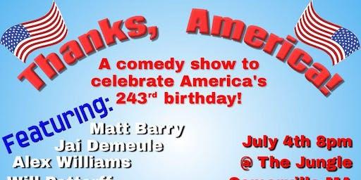 Thanks America! A Comedy Show to Celebrate America's 243rd Birthday