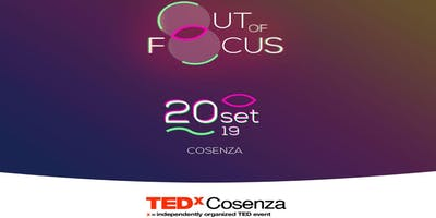 TEDxCosenza: Out of Focus