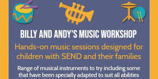 Billy and Andy's Music School Family Workshop 2.30 - 3.15 pm