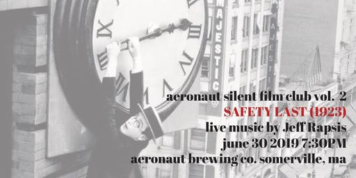AERONAUT Silent Film Club Vol. 2: SAFETY LAST